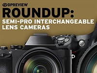 2017 Roundup: Semi-Pro Interchangeable Lens Cameras