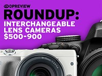 2016 Roundup: Interchangeable Lens Cameras $500-900