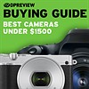 2017 Buying Guide: Best cameras under $1500