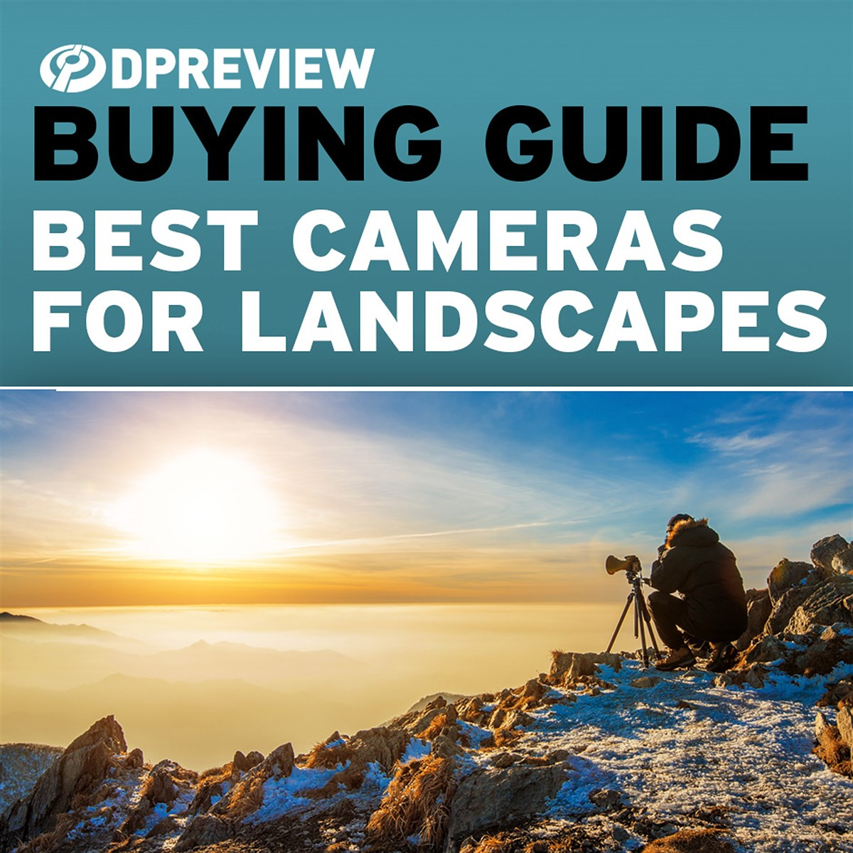 Best Cameras For Landscapes In 2020 Digital Photography Review