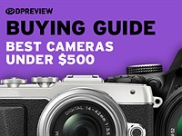 Buying Guide: Best cameras under $500