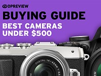 Buying Guide: The best cameras under $500