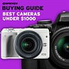 2019 Buying Guide: Best cameras under $1000