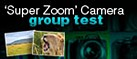 'Super Zoom' Camera Group Test (Q1 2009)