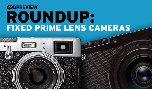2017 roundup fixed prime lens cameras digital photography review