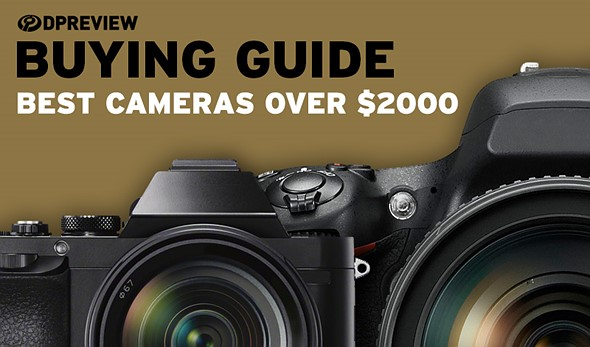 2019 Buying Guide: Best cameras over $2000: Digital