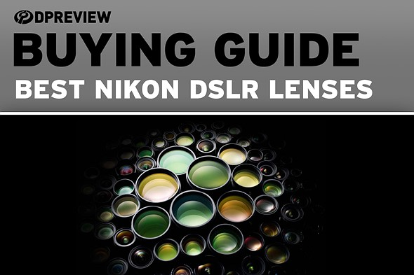 Buying Guide: The best lenses for Nikon DSLRs