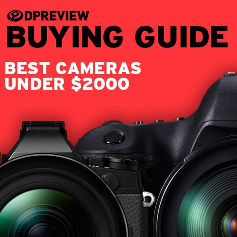 2019 Buying Guide: Best cameras under $2000: Digital