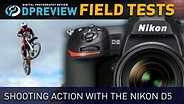 Field Test: Shooting Action with the Nikon D5