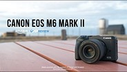 Canon EOS M6 Mark II Product Overview
