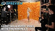 Shooting a music video with the Nikon Z7