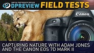 Field Test: Capturing nature with Adam Jones and the Canon EOS 7D Mark II