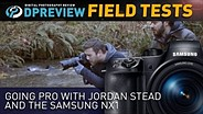 Field Test: Going pro with Jordan Stead and the Samsung NX1