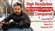 最高分辨率全架摄像头(佳能EOS R5,Sony A7R IV,Nikon Z7 II,Panasonic S1R)GydF4y2Ba