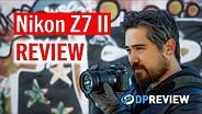 尼康Z7 II综述 - 来自尼康的另一个伟大的相机!GydF4y2Ba