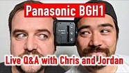 Panasonic BGH1 Announcement and Q&A with Chris and Jordan