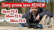 Sony 24mm F2.8, 40mm F2.5, and 50mm F2.5 – Review