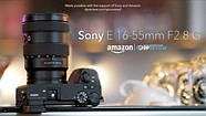 Sony E 16-55mm F2.8 G Product Overview