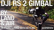 Via Films in Portland with the DJI RS 2