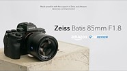 Zeiss Batis 85mm F1.8 Product Overview
