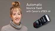 Automatic Bounce Flash with Canon's 470EX-AI