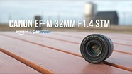 Canon EF-M 32mm F1.4 STM Product Overview