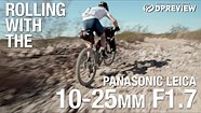 Rolling with the Panasonic Leica DG Vario-Summilux 10-25mm F1.7