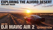 Exploring the Alvord Desert with Andy Maser and the DJI Mavic Air 2