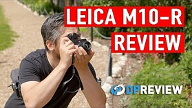 Leica M10-R Hands-on Review
