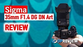 Sigma 35mm F1.4 DG DN Review