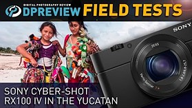 Field Test: Sony Cyber-shot RX100 IV in the Yucatan