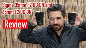 Sigma 35mm F2 DG DN and 65mm F2 DG DN Review