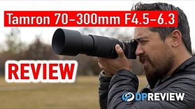 Tamron 70-300mm F4.5-6.3 Di III RXD Review (compared to Sony 70-300mm F4.5-5.6)