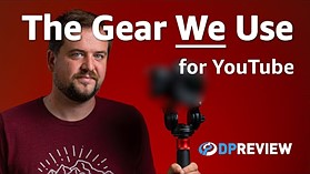 Behind The Scenes: The gear we use to make DPReview TV