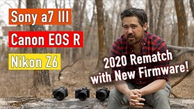 Sony a7III vs. Canon EOS R vs. Nikon Z6 2020 Rematch!