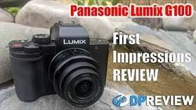 Panasonic G100 First Impressions Review