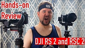 DJI RS 2 and RSC 2 Hands-on Review
