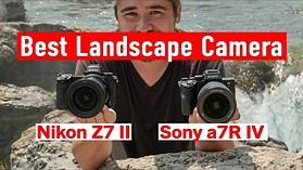 Best Full Frame Landscape Camera – Sony a7R IV vs. Nikon Z7 II
